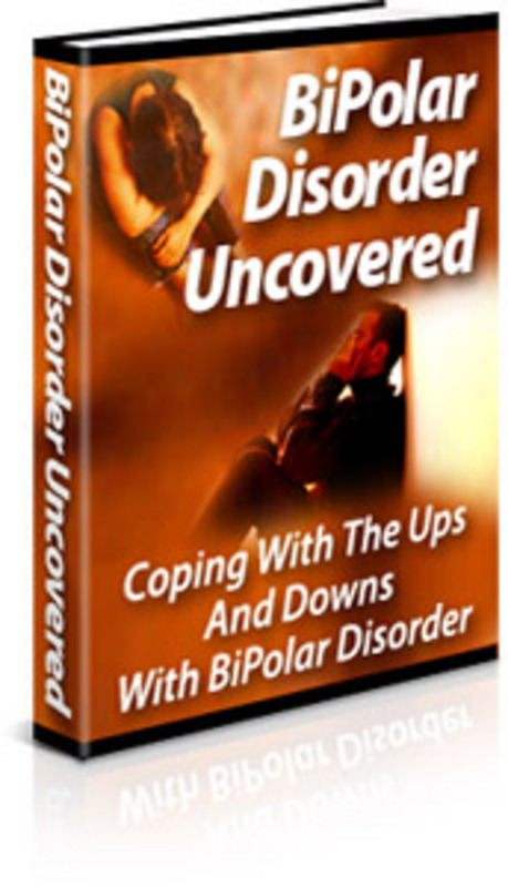 Product picture Bipolar Disorder Uncovered:  Coping With The Ups And Downs